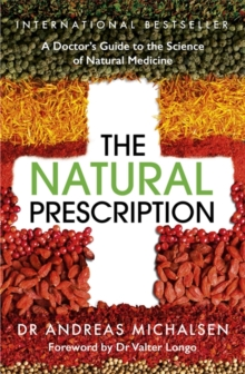 The Natural Prescription : A Doctor's Guide to the Science of Natural Medicine, Paperback / softback Book