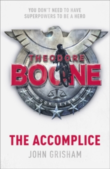 Theodore Boone: The Accomplice : Theodore Boone 7, Paperback / softback Book