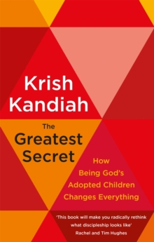 The Greatest Secret : How being God's adopted children changes everything, Paperback / softback Book