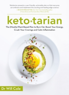 Ketotarian : The (Mostly) Plant-based Plan to Burn Fat, Boost Energy, Crush Cravings and Calm Inflammation, EPUB eBook
