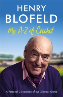My A-Z of Cricket : A personal celebration of our glorious game, Paperback / softback Book