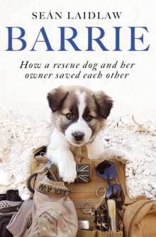 Barrie : How a rescue dog and her owner saved each other, EPUB eBook