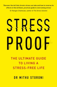 Stress-Proof : The ultimate guide to living a stress-free life, Paperback / softback Book