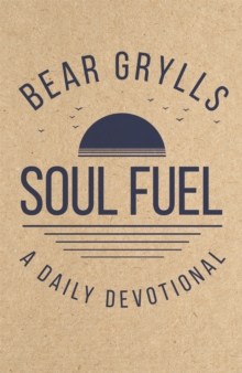 Soul Fuel : A Daily Devotional, Hardback Book