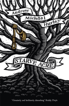 Starve Acre : 'His best novel so far' The Times, Hardback Book