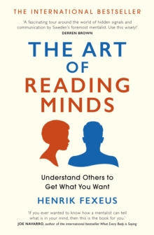The Art of Reading Minds : Understand Others to Get What You Want, Paperback / softback Book