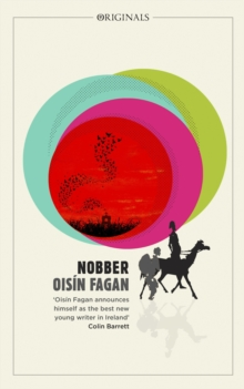 Nobber : 'A bloody and brilliant first novel', EPUB eBook