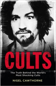 Cults : The World's Most Notorious Cults, Paperback / softback Book