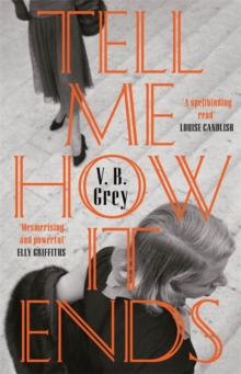 Tell Me How It Ends : A gripping drama of past secrets, manipulation and revenge, Hardback Book