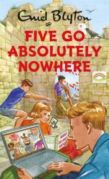 Five Go Absolutely Nowhere, Hardback Book
