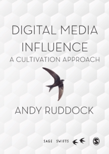 Digital Media Influence : A Cultivation Approach, PDF eBook