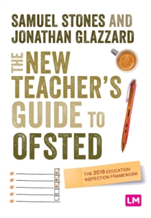 The New Teacher's Guide to OFSTED : The 2019 Education Inspection Framework, Paperback / softback Book