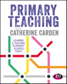 Primary Teaching : Learning and teaching in primary schools today, Mixed media product Book
