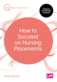 How to Succeed on Nursing Placements, EPUB eBook