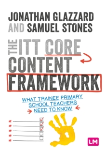 The ITT Core Content Framework : What trainee primary school teachers need to know, PDF eBook