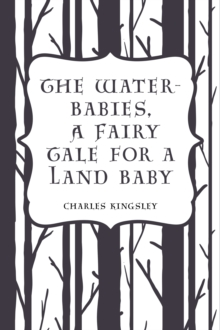 The Water-Babies, A Fairy Tale for a Land Baby, EPUB eBook
