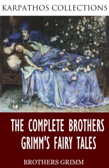 The Complete Brothers Grimm's Fairy Tales, EPUB eBook