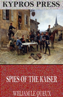 Spies of the Kaiser: Plotting the Downfall of England, EPUB eBook