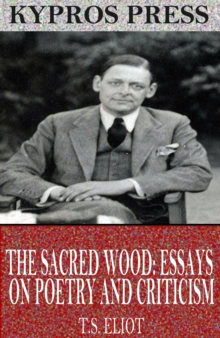 The Sacred Wood: Essays on Poetry and Criticism, EPUB eBook