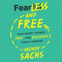 Fearless and Free : How Smart Women Pivot--and Relaunch Their Careers, eAudiobook MP3 eaudioBook