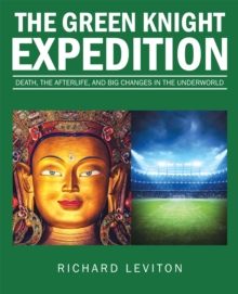 The Green Knight Expedition : Death, the Afterlife, and Big Changes in the Underworld, EPUB eBook