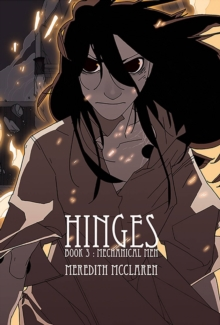 Hinges Book Three: Mechanical Men, Paperback Book