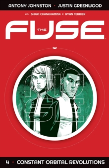The Fuse Volume 4: Constant Orbital Revolutions, Paperback Book