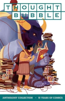 Thought Bubble Anthology Collection: 10 Years of Comics, Paperback Book