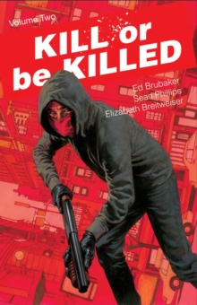 Kill or Be Killed Volume 2, Paperback / softback Book