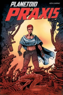Planetoid Volume 2 : Praxis, Paperback Book