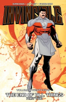 Invincible Volume 25: The End of All Things Part 2, Paperback / softback Book