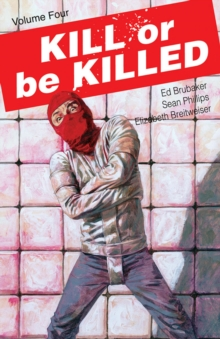 Kill or Be Killed Volume 4, Paperback / softback Book