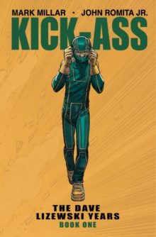 Kick-Ass: The Dave Lizewski Years Book One, Paperback Book