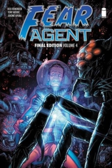 Fear Agent: Final Edition Volume 4, Paperback / softback Book