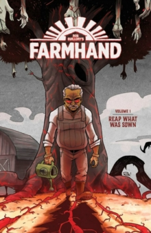 Farmhand Volume 1: Reap What Was Sown, Paperback / softback Book