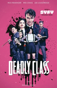 Deadly Class Volume 1: Reagan Youth Media Tie-In, Paperback / softback Book