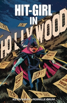 Hit-Girl Volume 4: The Golden Rage of Hollywood, Paperback / softback Book