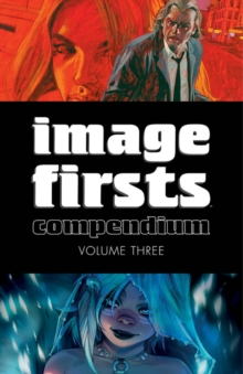 Image Firsts Compendium Volume 3, Paperback / softback Book