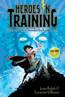 Zeus and the Thunderbolt of Doom/Poseidon and the Sea of Fury : Heroes in Training Flip Book #1-2, Paperback / softback Book