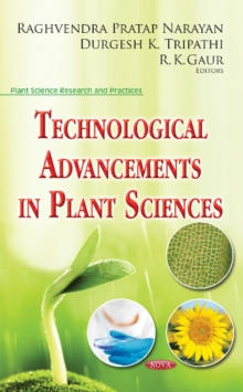 Technological Advancements in Plant Sciences, Hardback Book