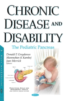 Chronic Disease & Disability : The Pediatric Pancreas, Hardback Book
