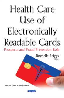 Health Care Use of Electronically Readable Cards : Prospects & Fraud Prevention Role, Paperback Book
