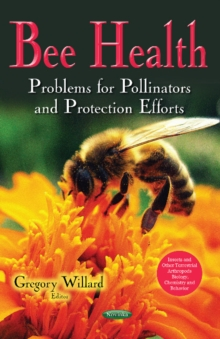 Bee Health : Problems for Pollinators & Protection Efforts, Paperback Book