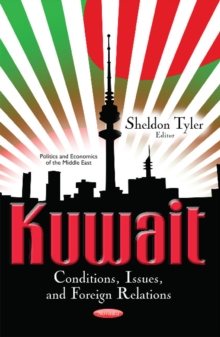 Kuwait : Conditions, Issues & Foreign Relations, Paperback Book