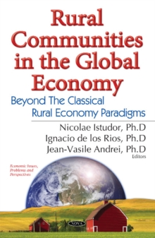 Rural Communities in the Global Economy : Beyond the Classical Rural Economy Paradigms, Hardback Book