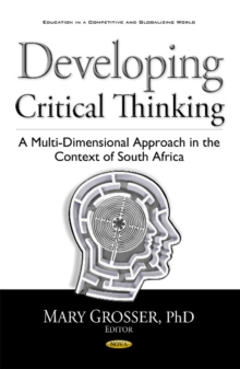 Developing Critical Thinking : A Multi-Dimensional Approach in the Context of South Africa, Hardback Book