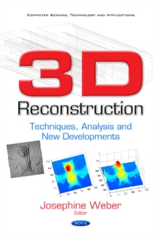 3D Reconstruction : Techniques, Analysis & New Developments, Hardback Book