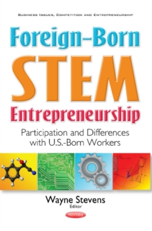 Foreign-Born Stem Entrepreneurship : Participation & Differences with U.S.-Born Workers, Paperback Book