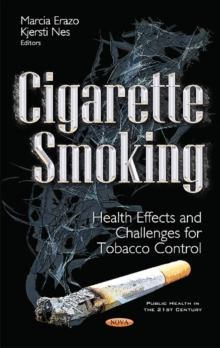 Cigarette Smoking : Health Effects & Challenges for Tobacco Control, Hardback Book