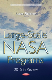 Large-Scale NASA Programs : 2015 in Review, Paperback Book